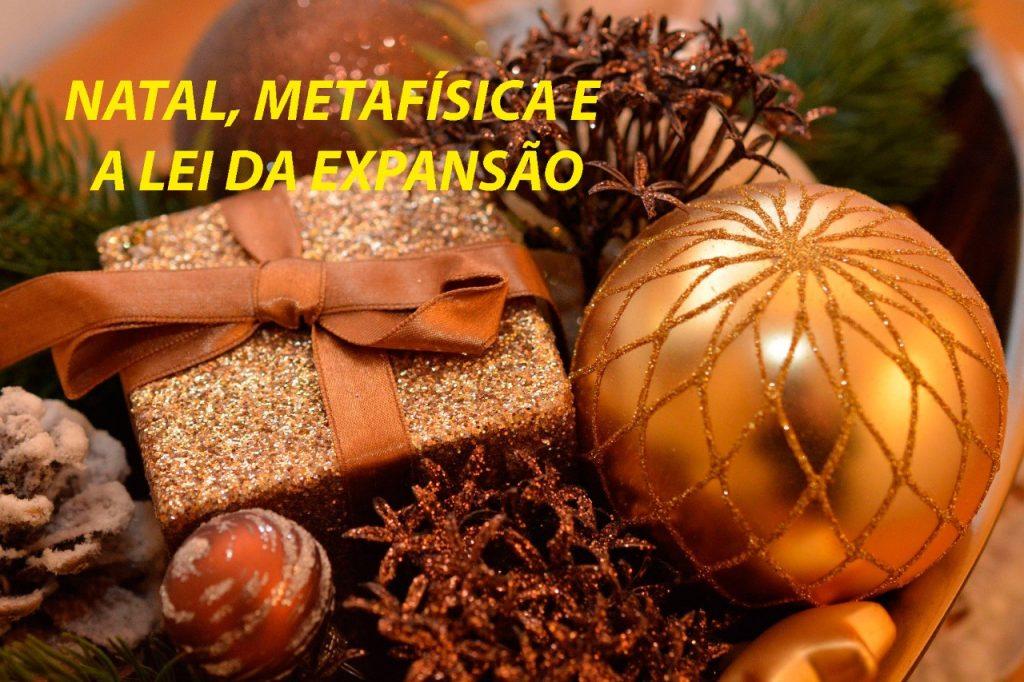 Natal, Metafísica e Lei da Expansão